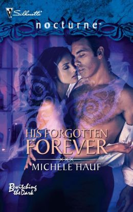 His Forgotten Forever (Silhouette Nocturne Series #44)