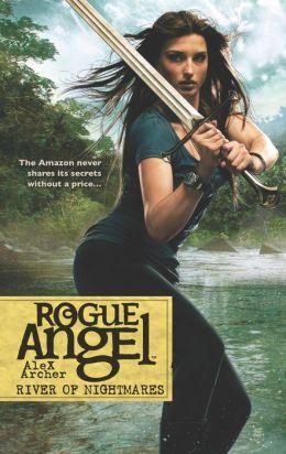 River of Nightmares (Rogue Angel Series #47)