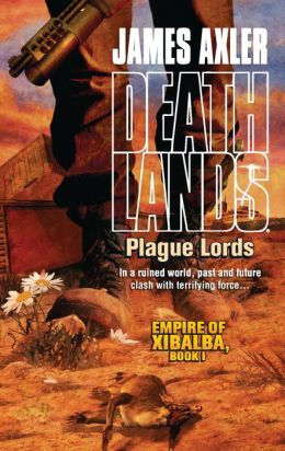 Plague Lords (Deathlands Series #84)