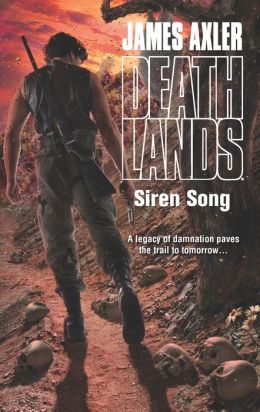 Siren Song (Deathlands Series #114)