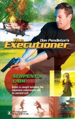Serpent's Lair (Executioner Series #327)