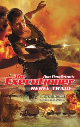 Rebel Trade (Executioner Series #402)