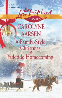 A Family-Style Christmas / Yuletide Homecoming (Love Inspired Classics Series)