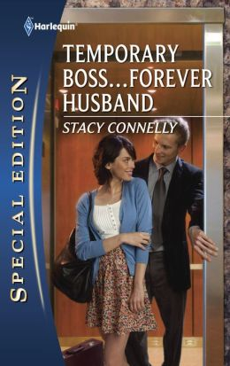 Temporary Boss...Forever Husband (Harlequin Special Edition #2148)