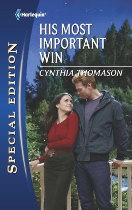 His Most Important Win (Harlequin Special Edition Series #2172)