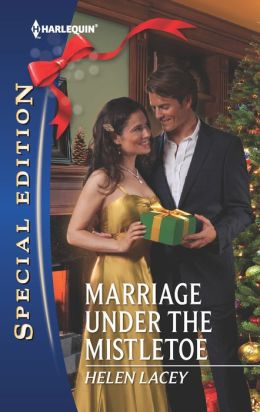 Marriage Under the Mistletoe (Harlequin Special Edition Series #2226)