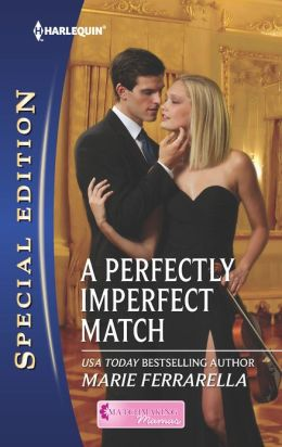 A Perfectly Imperfect Match (Harlequin Special Edition Series #2240)