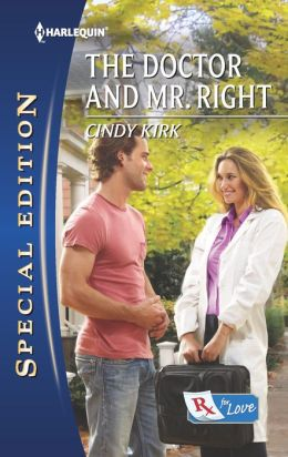 The Doctor and Mr. Right (Harlequin Special Edition Series #2255)