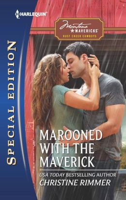 Marooned with the Maverick (Harlequin Special Edition Series #2269)