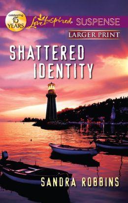 Shattered Identity (Love Inspired LP Suspense Series)