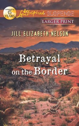 Betrayal on the Border (Love Inspired LP Suspense Series)