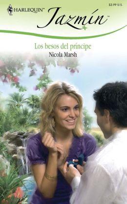 Los Besos Del Principe (Desert Prince's Proposal)