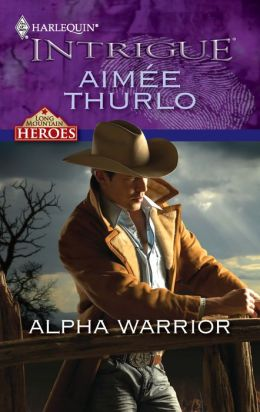 Alpha Warrior (Harlequin Intrigue #1225)
