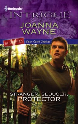 Stranger, Seducer, Protector (Harlequin Intrigue #1308)