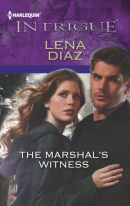 The Marshal's Witness (Harlequin Intrigue Series #1405)