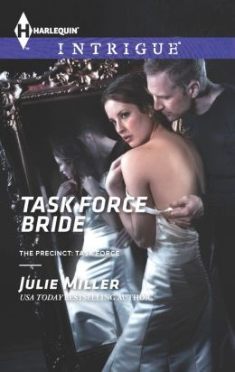 Task Force Bride (Harlequin Intrigue Series #1444)