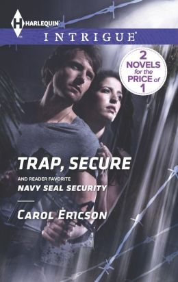 Trap, Secure / Navy SEAL Security (Harlequin Intrigue Series #1450)