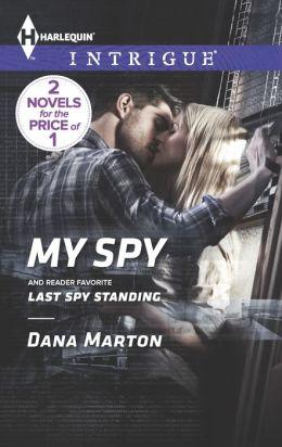 My Spy / Last Spy Standing (Harlequin Intrigue Series #1453)