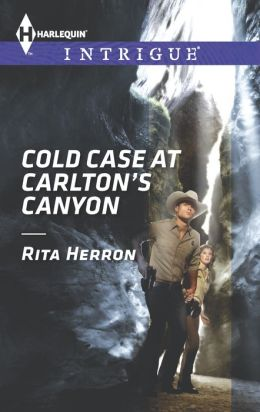 Cold Case at Carlton's Canyon (Harlequin Intrigue Series #1468)