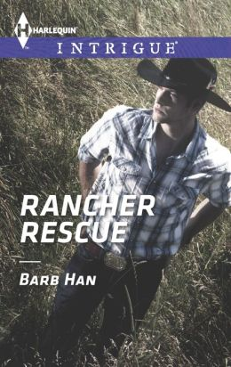 Rancher Rescue (Harlequin Intrigue Series #1477)