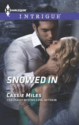Snowed In (Harlequin Intrigue Series #1481)