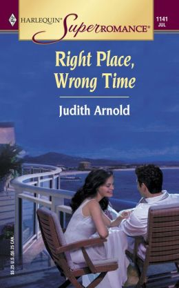 Right Place, Wrong Time (Harlequin Super Romance Series #1141)