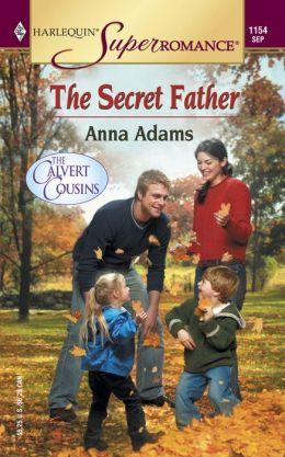 Secret Father The Calvert Cousins (Harlequin Super Romance #1154)