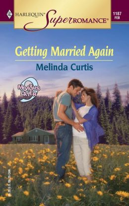 Getting Married Again (Harlequin SuperRomance Series #1187): Months Later