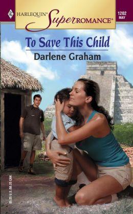 To Save This Child (Harlequin Super Romance #1202)