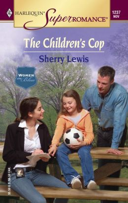 Children's Cop (Harlequin Super Romance Series #1237)