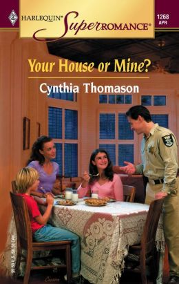Your House or Mine? (Harlequin Super Romance #1268)