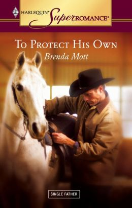To Protect His Own (Harlequin Super Romance #1286)
