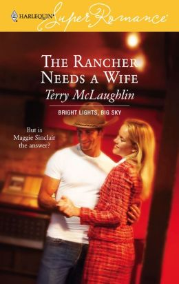 Rancher Needs a Wife (Harlequin Super Romance #1400)