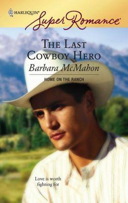 Last Cowboy Hero (Harlequin Super Romance #1406)