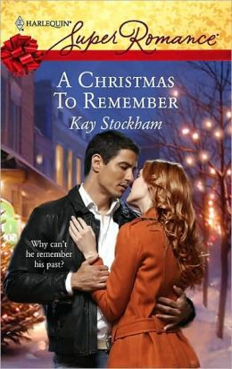 A Christmas to Remember (Harlequin Super Romance Series #1453)