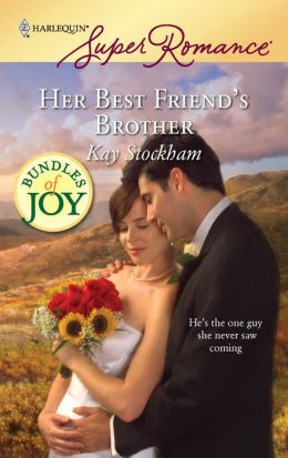 Her Best Friend's Brother (Harlequin Super Romance Series #1552)