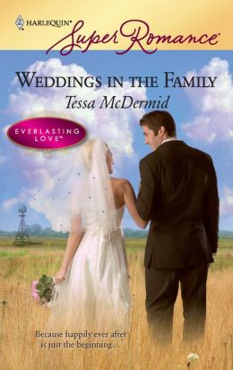 Weddings in the Family (Harlequin Super Romance Series #1565)