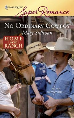 No Ordinary Cowboy (Harlequin Super Romance Series #1570)