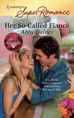 Her So-Called Fiance (Harlequin Super Romance #1585)