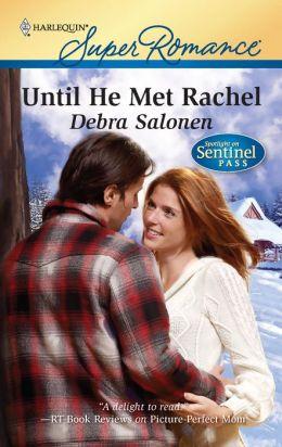 Until He Met Rachel (Spotlight on Sentinel Pass Series)