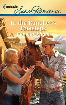 In the Rancher's Footsteps (Harlequin Super Romance #1734)