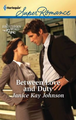 Between Love and Duty (Harlequin Super Romance Series #1758)