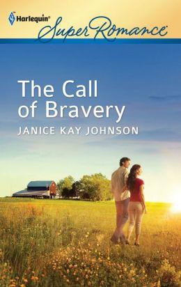 The Call of Bravery (Harlequin Super Romance Series #1770)