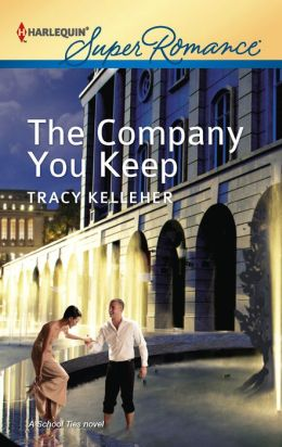 The Company You Keep (Harlequin Super Romance) Tracy Kelleher