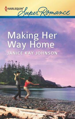 Making Her Way Home (Harlequin Super Romance Series #1796)