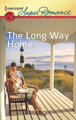 The Long Way Home (Harlequin Super Romance Series #1820)