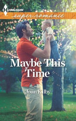 Maybe This Time (Harlequin Super Romance Series #1839)