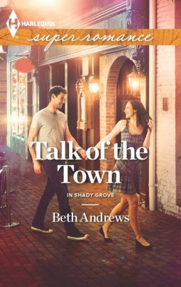 Talk of the Town (Harlequin Super Romance Series #1842)