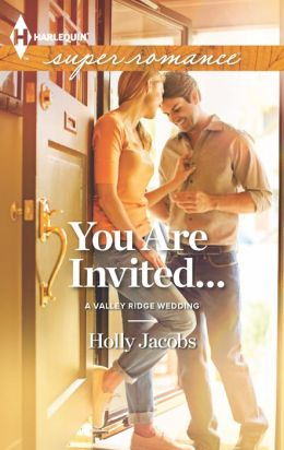 You Are Invited... (Harlequin Super Romance Series #1846)