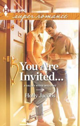 You Are Invited... (Harlequin Super Romance Series #1846)